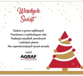 Radości w gronie najbliższych Powodzenia w nadchodzącym roku Realizacji wszystkich zawodowych i osobistych planów Moc najserdeczniejszych życzeń przesyła zespół AGRAF sp. z o.o.